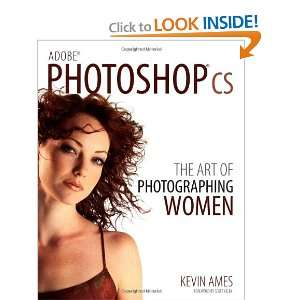of Photographing Women (9780764543180) Kevin Ames, Scott Kelby Books