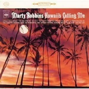 Hawaiis Calling Me: Marty Robbins: Music
