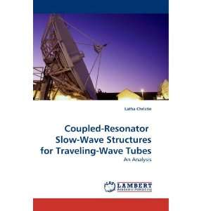 Coupled Resonator Slow Wave Structures for Traveling Wave