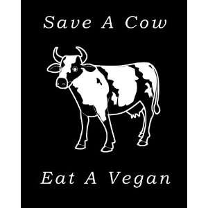 Save A Cow, Eat A Vegan T Shirt Beauty
