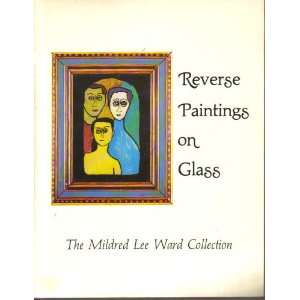 Reverse Painting on Glass (9780913689158) Mildred L. Ward