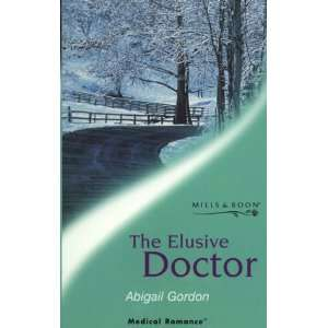(Medical Romance): Abigail Gordon: 9780263822908:  Books