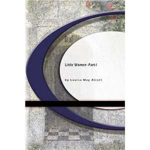 Little Women   Part I (9781594562082) Louisa May Alcott Books