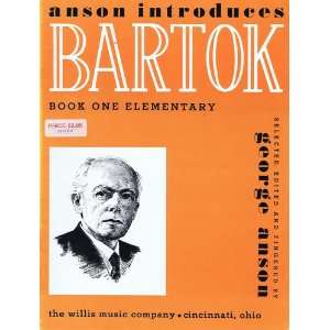 Anson Introduces Bartok   Book One Elementary (piano musical scores, W