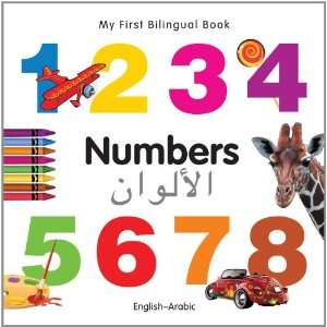 My Firs Bilingual Book   Numbers (English Arabic) (English and Arabic