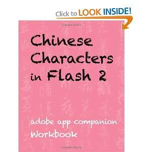 Chinese Characters in Flash 2 Adobe App Companion Workbook