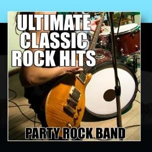 Ultimate Classic Rock Hits Party Rock Band Music