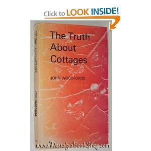 The truth about cottages (9780678065280) John Woodforde Books