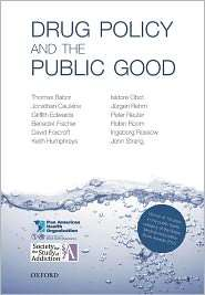 Drug Policy and the Public Good, (0199557128), Thomas F. Babor