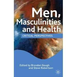 Men, Masculiniies and Healh (9780230203129) Brendan Gough Books