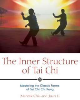 Structure of Tai Chi Mastering the Classic Forms of Tai Chi Chi Kung