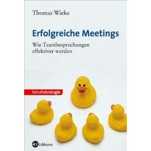 Erfolgreiche Meetings (9783821858876): Thomas Wieke: Books