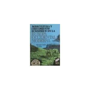 Agricultura y Crecimiento Economico En Europa Occi (Historia Universal