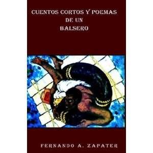 Cuentos Cortos Y Poemas De UN Balsero (Spanish Edition