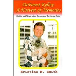 DeForest Kelley: A Harvest of Memories : My Life and Times