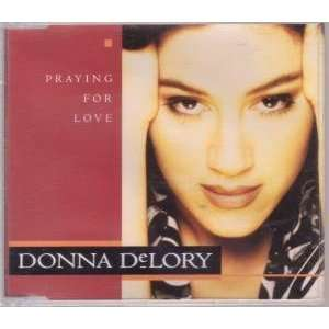 Praying For Love Donna DeLory, Donna De Lory Music