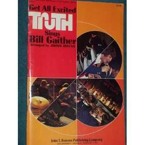EXCITED: TRUTH SINGS: Bill (Arranged by Jimmy Owens) Gaither: Books