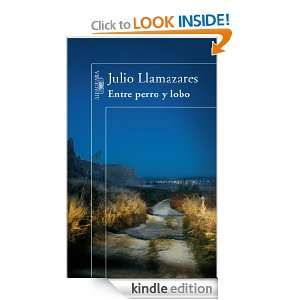 Entre perro y lobo (Alfaguara Hispanica) (Spanish Edition): Llamazares