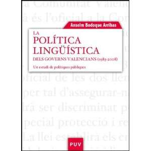 La política língüística dels governs valencians