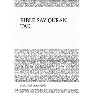 BIBLE SAY QURAN TAK: Mufti Taqi Usmani(DB): Books