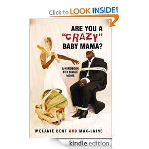 Are You A Crazy Baby Mama?: A Handbook For Single Moms: Melanie Bent