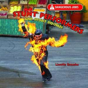 Stunt Performers and Stunt Doubles (Dangerous Jobs