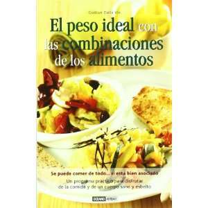 El Peso Ideal Con Las Combinaciones De Los Alimentos/ the Ideal Weight