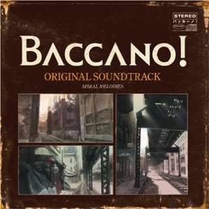 Animation Soundtrack: Baccano! Spiral Melodies: Music