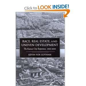 Race, Real Estate, and Uneven Development The Kansas City