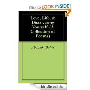 Love, Life, & Discovering Yourself (A Collection of Poems): Amanda