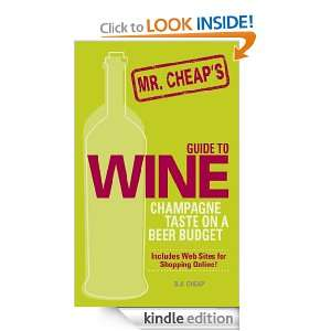 Cheaps Guide To Wine: Champagne Taste on a Beer Budget!: B. A. Cheap