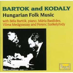 Béla Bartok and Zoltan Kodaly: Hungarian Folk Music: Bela
