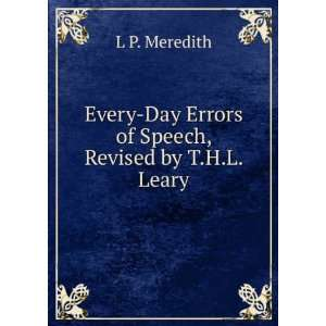 Every day errors of speech Meredith L P Books