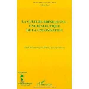 la culture bresilienne ; une dialectique de la