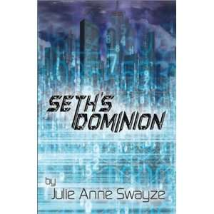 Seths Dominion (9781591293293) Julie Anne Swayze Books