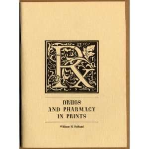 Drugs and pharmacy in prints; An exhibition of prints and