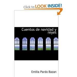 Cuentos de navidad y reyes (9780554041872): Emilia Pardo Bazan: Books