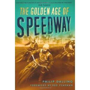 The Golden Age of Speedway (9780752458311) Philip Dalling Books