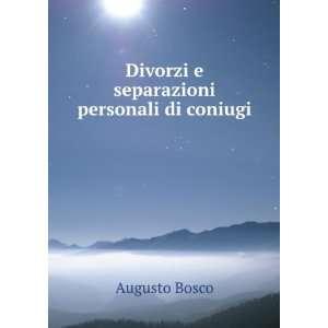 separazioni personali di coniugi: Augusto Bosco:  Books