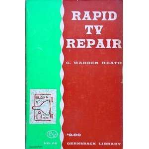 Rapid TV repair (Tab books) G. Warren Heath  Books