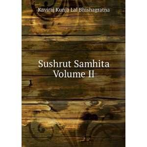 Sushrut Samhita Volume II: Kaviraj Kunja Lal Bhishagratna