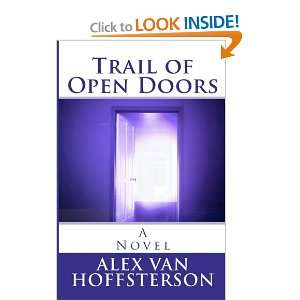 Trail of Open Doors Alex Van Hoffsterson 9781466289079