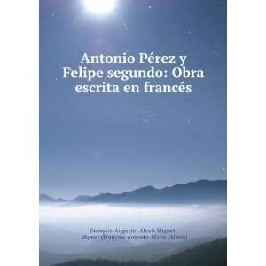 ois Auguste Marie  Alexis) François Auguste  Alexis Mignet Books