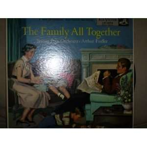 The Family All Together Arthur Fiedler, Boston Pops