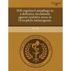 stress in Drosophila melanogaster. (9781243681881): Hai Wu: Books