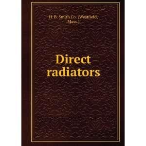 Direct radiators. Mass.) H. B. Smith Co. (Westfield
