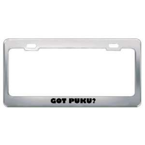 Got Puku? Animals Pets Metal License Plate Frame Holder