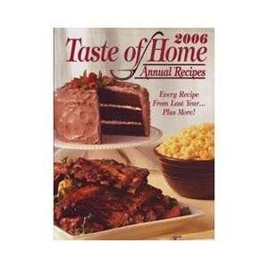 2006 Taste of Homes Annual Recipes (9780898214574) Taste