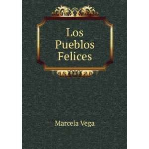 Los Pueblos Felices Marcela Vega Books