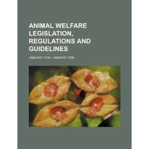 Animal welfare legislation, regulations and guidelines